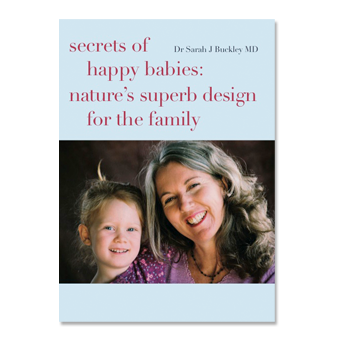 Secrets of Happy Babies | Dr Sarah J Buckley MD